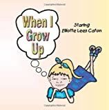 When I Grow Up, Cristine Caton, 1493582186