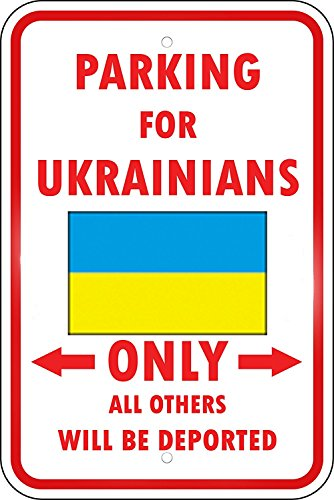 Ukraine Country Parking Only Others Deported Ukrainian 12X18 Aluminum METAL Sign