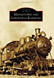 Middletown and Unionville Railroad, Douglas Barberio, 0738573175