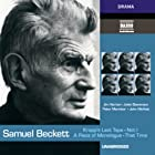 Krapp's Last Tape, Not I, That Time, & A Piece of Monologue Hörbuch von Samuel Beckett Gesprochen von: Jim Norton, Juliet Stevenson, John Moffatt, Peter Marinker