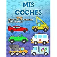 MIS COCHES: Un gran libro para colorear