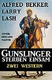 img - for Gunslinger sterben einsam: Zwei Western (German Edition) book / textbook / text book