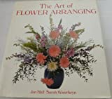 The Art of Flower Arranging, Hall, Jan and Waterkeyn, Sarah, 0831704233