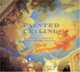 The Painted Ceiling: Over 100 Original Designs and Details