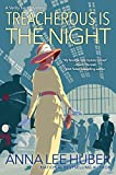 Treacherous Is the Night (A Verity Kent Mystery) by  Anna Lee Huber in stock, buy online here