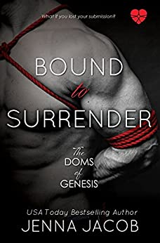 Bound To Surrender: A Doms of Genesis Novella (The Doms of Genesis) by [Jacob, Jenna]