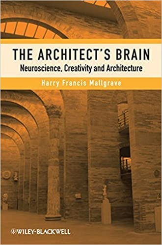 The Architect's Brain: Neuroscience, Creativity, and Architecture by Harry Francis Mallgrave (2011-05-06)