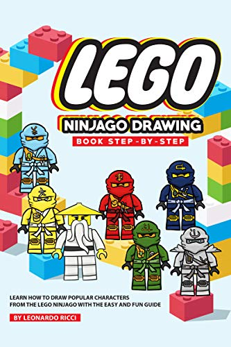 Lego NinjaGO Drawing Book Step-by-Step: Learn How to Draw Popular Characters from the Lego NinjaGO with the Easy and Fun Guide (English Edition)