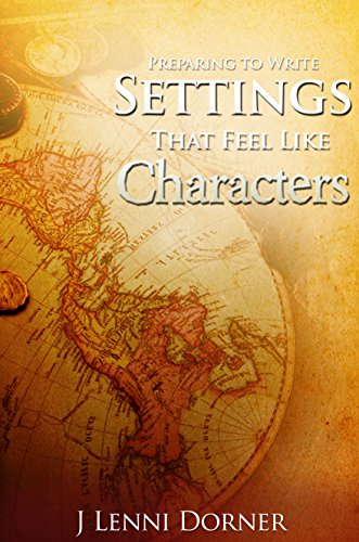 Preparing to Write Settings That Feel Like Characters a #MustRead on the #AtoZChallenge Book Reviews, Tour, and Blog Hop!