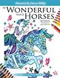 The Wonderful World of Horses - 2nd Edition - Adult Coloring / Colouring book: Beautiful Horses to Color - 2nd Edition with revised and additional illustrations