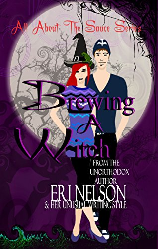 Brewing A Witch (All About The Sauce Series Book 2)