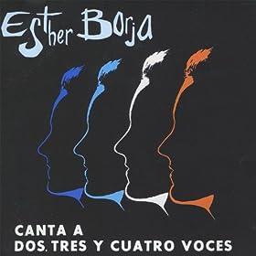 Amazon.com: Canta A Dos, Tres y Cuatro Voces: Esther Borja