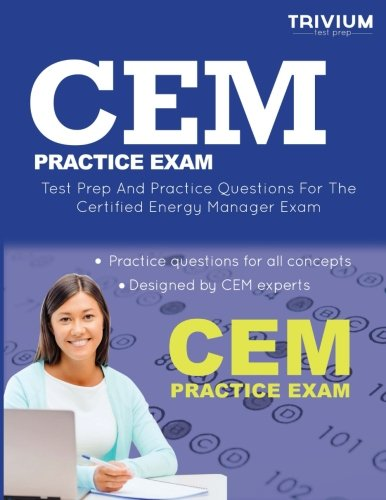 CEM Practice Exam: Test Prep and Practice Questions for the Certified Energy Manager Exam