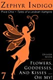 zephyr indigo - Flowers, Goddesses, and Kisses … Oh My! - Tales of a Lesbian Vampire (The Pixie Chix Book 7)