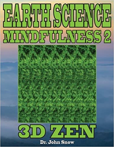 Earth Science Mindfulness 2: 3d Zen: Volume 2 por Dr. John Snow Gratis