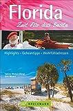 Reiseführer Florida Zeit für das Beste: Highlights – Geheimtipps – Wohlfühladressen auf den Miami Keys, im Disneyland Orlando und bei Cape Canaveral. Ein toller USA Florida Reiseführer.