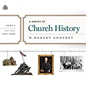 A Survey of Church History Teaching Series, Part 6: AD 1900-2000 | W. Robert Godfrey