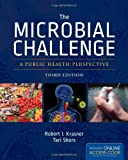 The Microbial Challenge, Robert I. Krasner, 1449673333