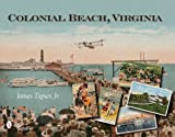 Colonial Beach, Virginia, James Tigner, 0764328085