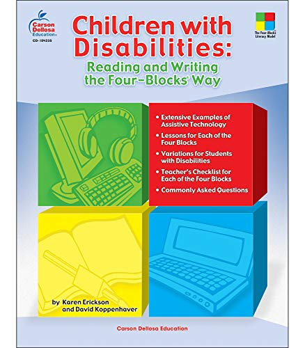 Children with Disabilities: Reading and Writing the Four-Blocks® Way, Grades 1 - 3 (Four-Blocks Literacy Model) (Children With Learning Disabilities In The Classroom)