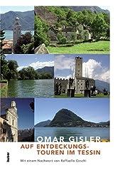 Auf Entdeckungstouren im Tessin: Mit einem Geleitwort von Raffaello Ceschi