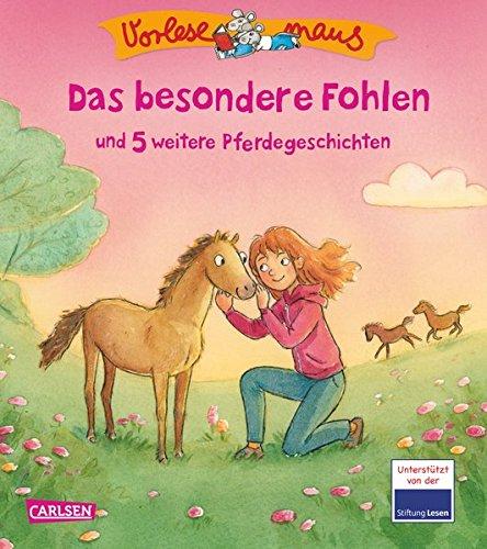VORLESEMAUS, Band 15: Das besondere Fohlen: und 5 weitere Pferdegeschichten