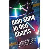 Amazon.co.jp: Dein Song in den Charts: Eine Schritt-für-Schritt-Anleitung vom eigenen Song zum Chart-Hit (German Edition) 電子書籍: Linus Goldenstein: Kindleストア