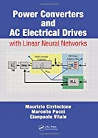 Power Converters and AC Electrical Drives with Linear Neural Networks Front Cover