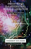Cómo Usar La Ciencia de la Mente (Spanish Edition)