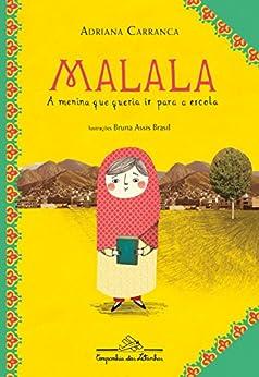 Malala, a menina que queria ir para a escola por [Carranca, Adriana]