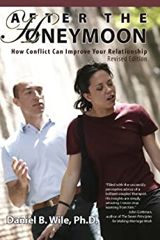 After the Honeymoon: How Conflict Can Improve Your Relationship, Revised Edition (English Edition) por [Wile, Daniel]