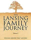 The Lansing Family Journey Volume 5, Bill Lansing, 1450013929