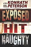 Codename: Chandler Collection - Three Short Novels (Hit, Exposed, Naughty), J. Konrath and Ann Peterson, 1495316564