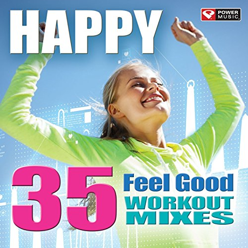 Happy - 35 Feel Good Workout M...