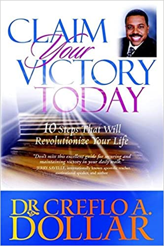 Claim Your Victory Today Amazon Co Uk Dr Creflo A Dollar
