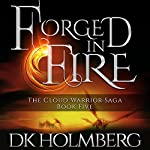 Forged in Fire | D. K. Holmberg