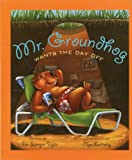 Mr. Groundhog Wants the Day Off, Pat Stemper Vojta, 1934960799