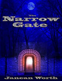 The Narrow Gate by [Worth, Janean]