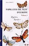 Papillons de nuit d'Europe : Volume 3, Zygènes, pyrales 1 et brachodides par Leraut