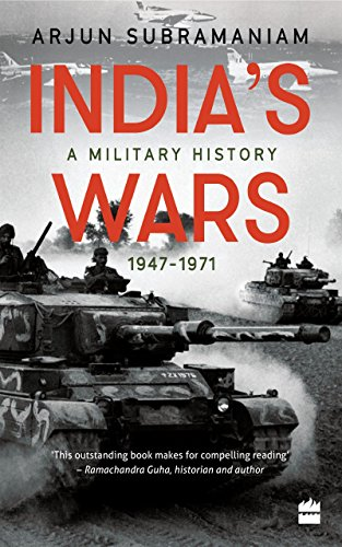 India's Wars, 1947-1971: A Military History