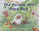 img - for The Parrots & Papa Bois by Lynette Comissiong (2002-09-01) book / textbook / text book
