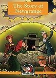 The Story of Newgrange (Irish Myths & Legends In A Nutshell) (Volume 5)