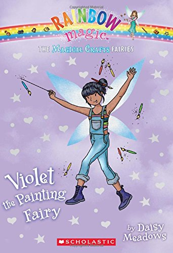 Painting Violet (The Magical Crafts Fairies #5: Violet the Painting Fairy)