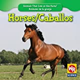 img - for Horses/ Caballos (Animals That Live on the Farm/Animales De La Granja) book / textbook / text book