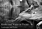 Rocks and Water in Ticino 2016: Landscapes and Nudes (Calvendo People)