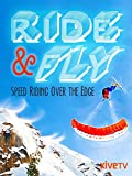 Ride & Fly: Speed-Riding Over the Edge