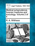 Medical jurisprudence, forensic medicine and toxicology. Volume 2 Of 4, R. A. Witthaus, 1240112017