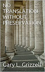 NO TRANSLATION WITHOUT PRESERVATION (Biblical Studies Series from Self Publishing Innovations)