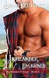 Highlander Unchained (Highlander Trilogy) (Volume 1)