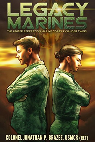 Legacy Marines (The United Federation Marine Corps' Lysander Twins Book (Legacy Twin)